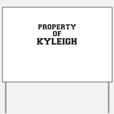 Property of KYLEIGH Yard Sign