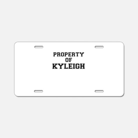 Property of KYLEIGH Aluminum License Plate