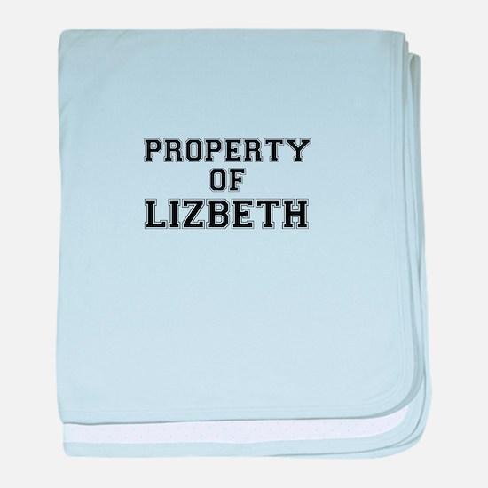 Property of LIZBETH baby blanket