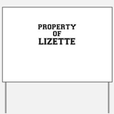 Property of LIZETTE Yard Sign