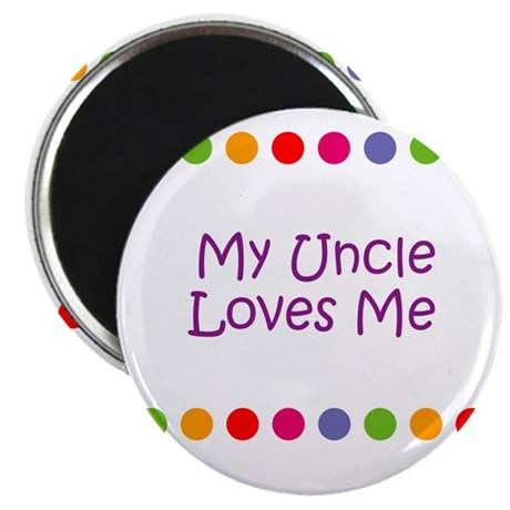 """My Uncle Loves Me 2.25"""" Magnet (10 pack)"""