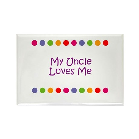 My Uncle Loves Me Rectangle Magnet (10 pack)