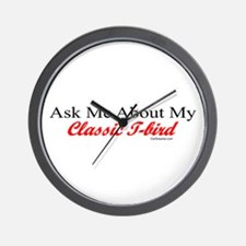 """Ask Me About My T-Bird"" Wall Clock"