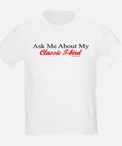 """""""Ask Me About My T-Bird"""" T-Shirt"""