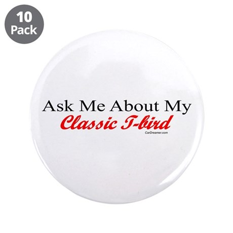 """""""Ask Me About My T-Bird"""" 3.5"""" Button (10 pack)"""