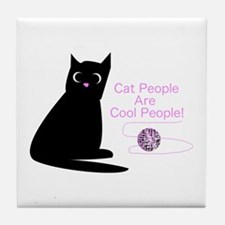 Cat People Are Cool People! Tile Coaster