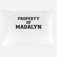 Property of MADALYN Pillow Case
