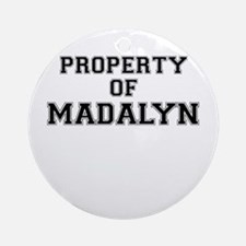 Property of MADALYN Round Ornament
