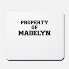 Property of MADELYN Mousepad