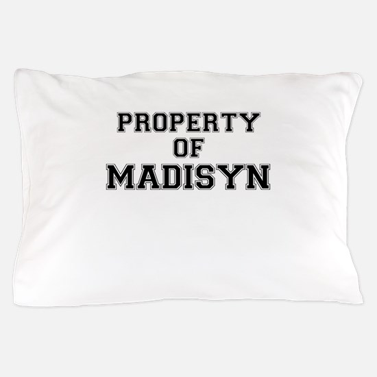 Property of MADISYN Pillow Case