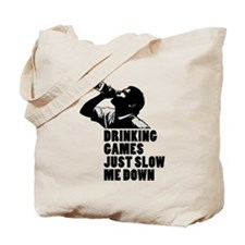 DRINKING GAMES JUST SLOW ME D Tote Bag