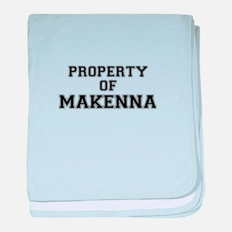 Property of MAKENNA baby blanket