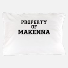 Property of MAKENNA Pillow Case