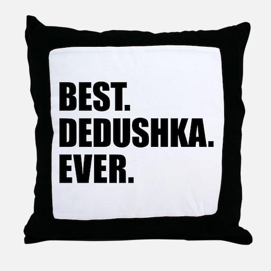 Best Dedushka Ever Drinkware Throw Pillow