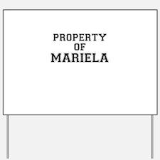 Property of MARIELA Yard Sign