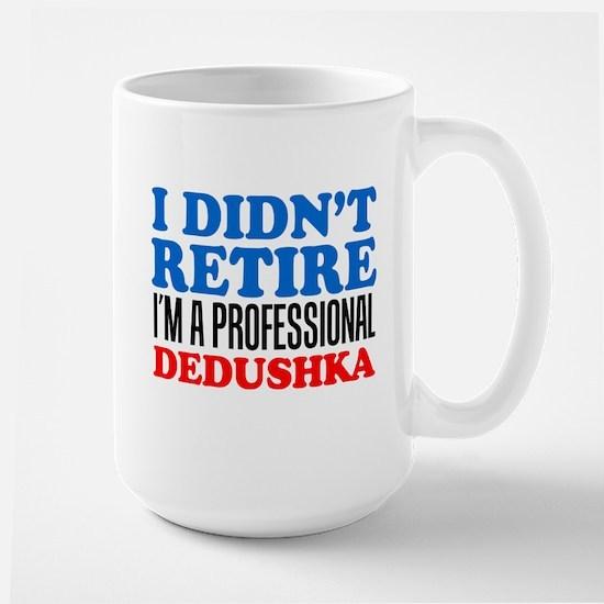 Didn't Retire Professional Dedushka Mugs