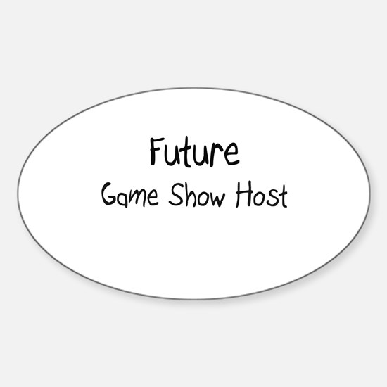 Future Game Show Host Oval Decal