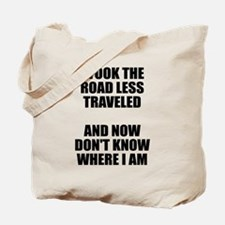 I took road less traveled Tote Bag