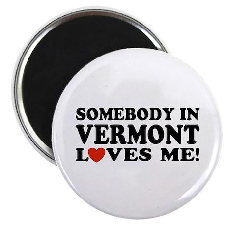 Somebody in Vermont Loves Me Magnet