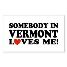 Somebody in Vermont Loves Me Rectangle Decal