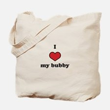 I love my bubby Tote Bag