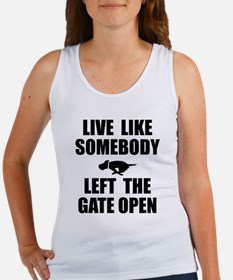 Live like somebody left the gate Women's Tank Top