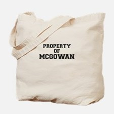 Property of MCGOWAN Tote Bag