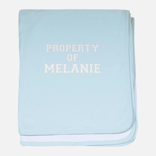 Property of MELANIE baby blanket