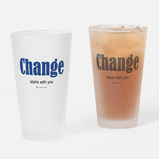 Change starts with you Drinking Glass