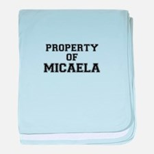 Property of MICAELA baby blanket