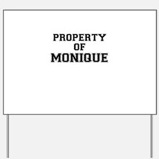 Property of MONIQUE Yard Sign
