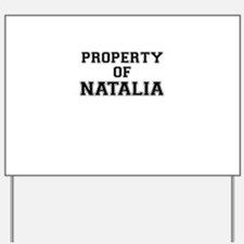 Property of NATALIA Yard Sign