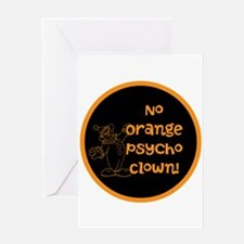 Anti Trump, no orange psycho clown! Greeting Cards