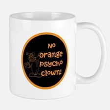 Anti Trump, no orange psycho clown! Mugs