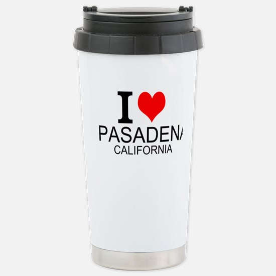I Love Pasadena, California Travel Mug