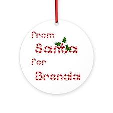 From Santa For Brenda Ornament (Round)