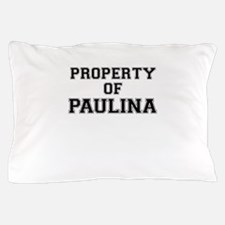 Property of PAULINA Pillow Case