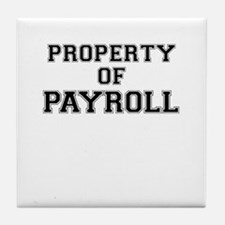 Property of PAYROLL Tile Coaster