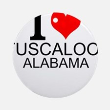 I Love Tuscaloosa, Alabama Round Ornament
