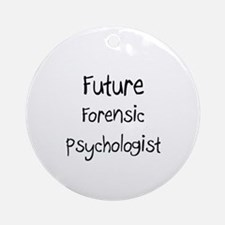 Future Forensic Psychologist Ornament (Round)
