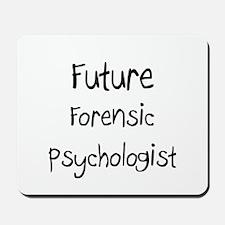 Future Forensic Psychologist Mousepad