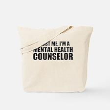 Trust Me, I'm A Mental Health Counselor Tote Bag