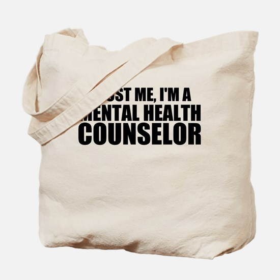 Trust Me, I'm A Mental Health Counselor Tote Bag