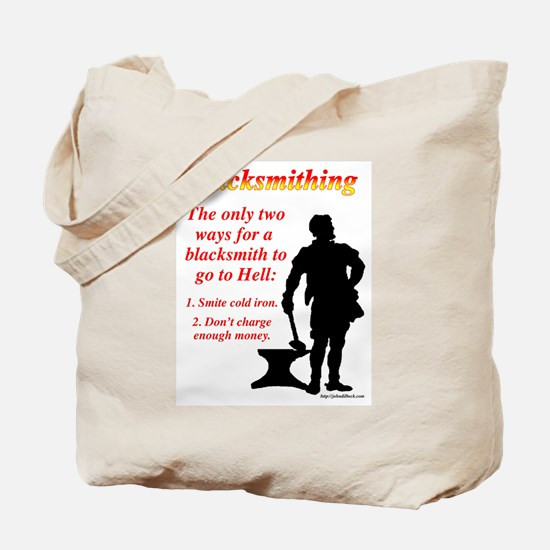 How Blacksmiths Go To Hell Tote Bag