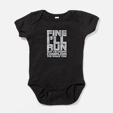 Run But I'll Complain Baby Bodysuit