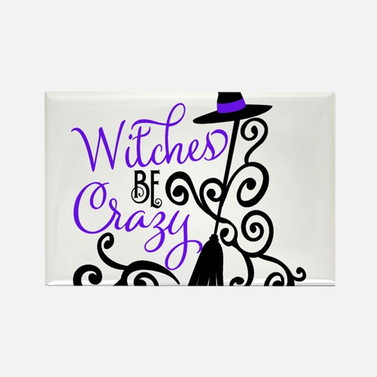 WITCHES BE CRAZY Magnets