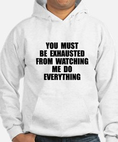 You must be exhausted Hoodie
