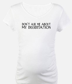 Don't Ask About My Dissertation Shirt