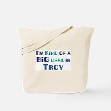 Big Deal in Troy Tote Bag