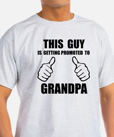This guy is getting promoted to grandpa T-Shirt